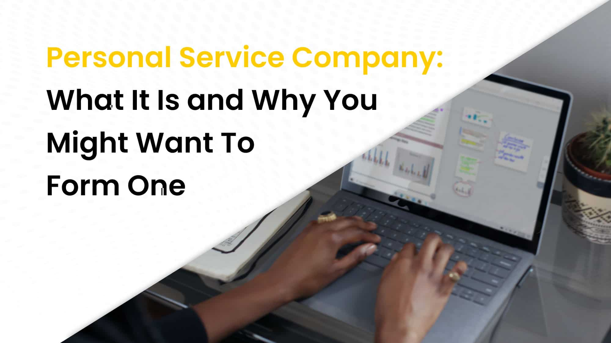 Personal service company what it is and why you might want to form one
