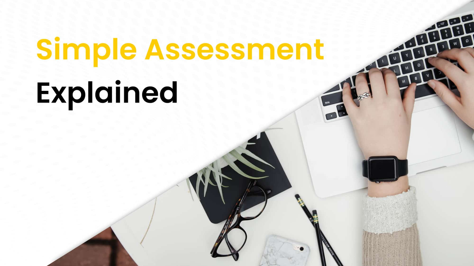 Simple assessment explained